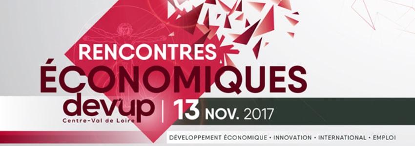 Rencontres Économiques DEV'UP Centre Val de Loire